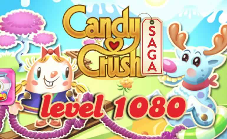 how to pass level 1080 on candy crush