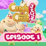 Candy Crush Jelly Saga Episode 1