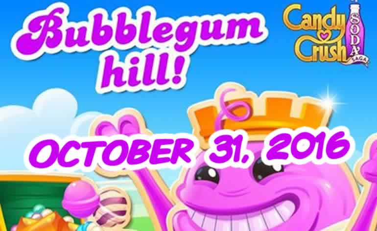 Candy Crush Soda Saga – Bubblegum Hill – October 31, 2016