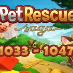 Pet Rescue Saga Episode 71 (1033 - 1047)