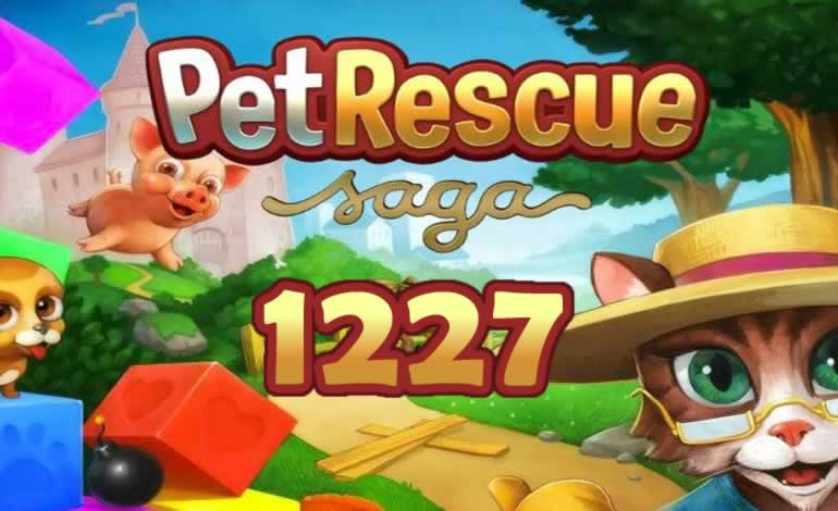 pet rescue saga level 1227