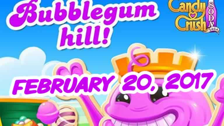 Candy Crush Soda Saga – Bubblegum Hill – February 20, 2017