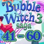 Bubble Witch 3 Saga Episode 4 / Level 41 - 60