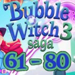 Bubble Witch 3 Saga Episode 5 / Level 61 - 80