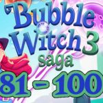 Bubble Witch 3 Saga Episode 6 / Level 81 - 100