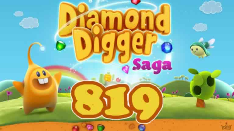 Diamond Digger Saga Level 819
