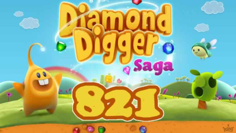 Diamond Digger Saga Level 821